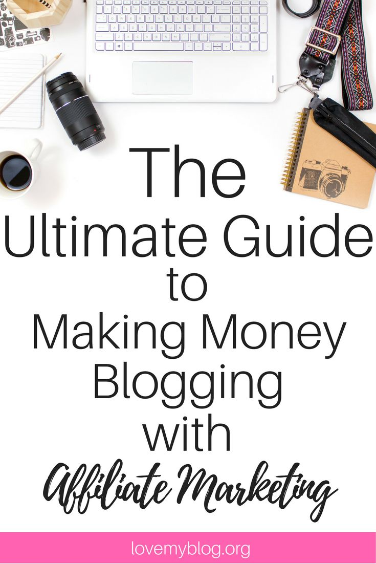 The Ultimate Guide to Making Money Blogging with Affiliate Marketing