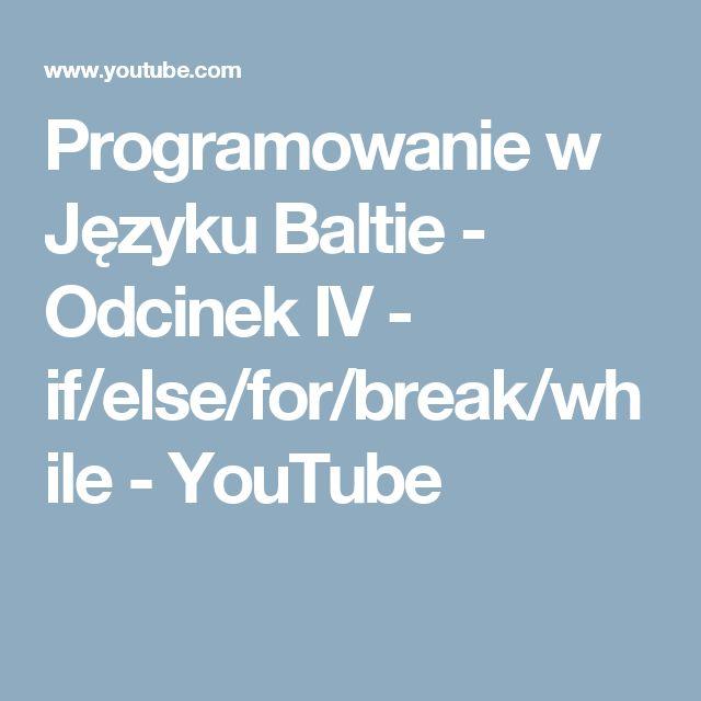 Programowanie w Języku Baltie - Odcinek IV - if/else/for/break/while - YouTube