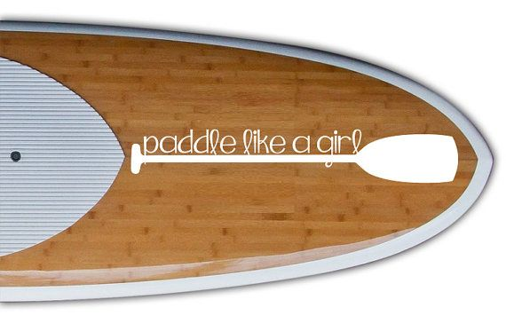 Paddle like a girl Sup Paddle Vinyl Decal by PrettyPaddle2015