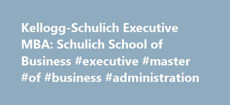 Kellogg-Schulich Executive MBA: Schulich School of Business #executive #master #of #business #administration http://fiji.remmont.com/kellogg-schulich-executive-mba-schulich-school-of-business-executive-master-of-business-administration/  Search An icon depicting a magnifying glass Envelope An icon depicting an envelope Phone An icon depicting a phone Fax An icon depicting a fax machine Map Pin An icon depicting a map pin People An icon depicting two people Graduation Cap An icon depicting a…