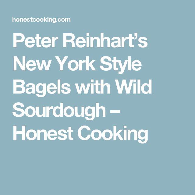 Peter Reinhart's New York Style Bagels with Wild Sourdough – Honest Cooking