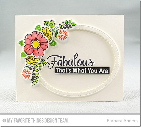 Pretty Posies Stamp Set and Die-namics, Simply Fabulous Sayings Stamp Set, Stitched Oval Scallop Frames Die-namics - Barbara Anders  #mftstamps