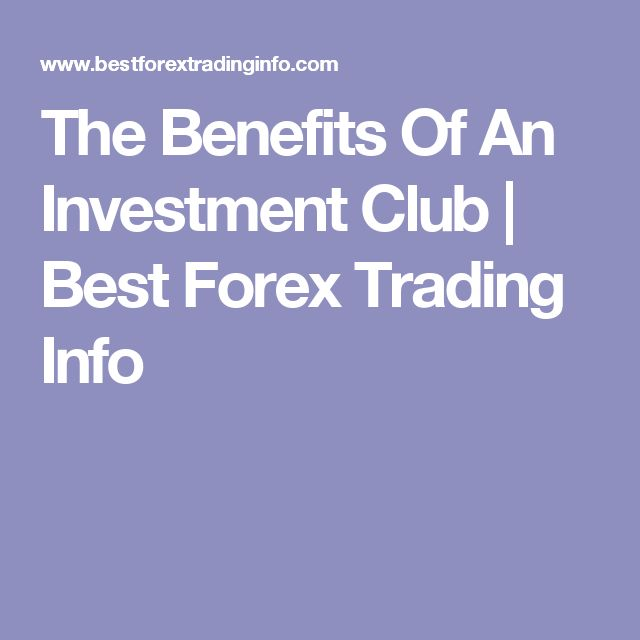 The Benefits Of An Investment Club | Best Forex Trading Info