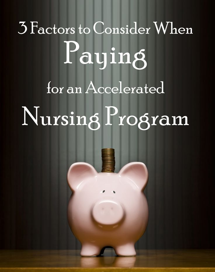 3 Factors to Consider When Paying for an Accelerated Nursing Program