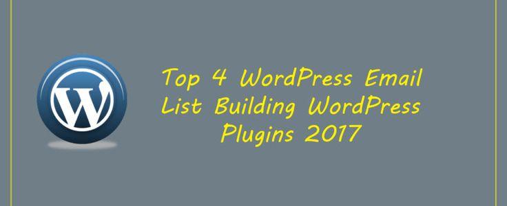 Top 4 Email List Building WordPress Plugins 2017