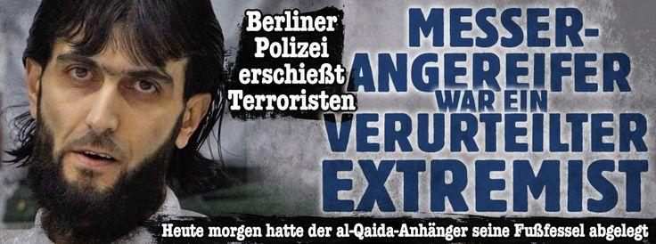 Terrorist in Berlin erschossen - Told U Always:GER keeps such in GER,EVEN AFTER knowing them terrorists,ButDeportsInnocentOnes, shame U, GER! http://www.bild.de/news/inland/terrorismus/berlin-beamtin-mit-messer-angegriffen-polizei-erschiesst-terroristen-42618634.bild.html