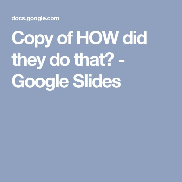 Copy of HOW did they do that? - Google Slides