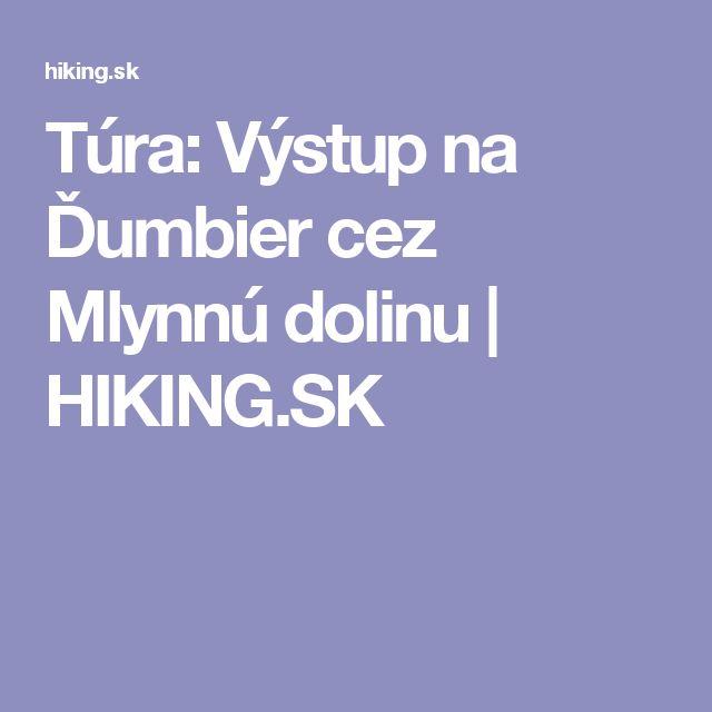 Túra: Výstup na Ďumbier cez Mlynnú dolinu | HIKING.SK