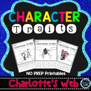 Charlotte's Web - Character Traits Package-  Included in this pack is vibrantly colored and black and white versions of cut and paste activities. Anchor charts (answer sheets), and teacher instructions are also included.