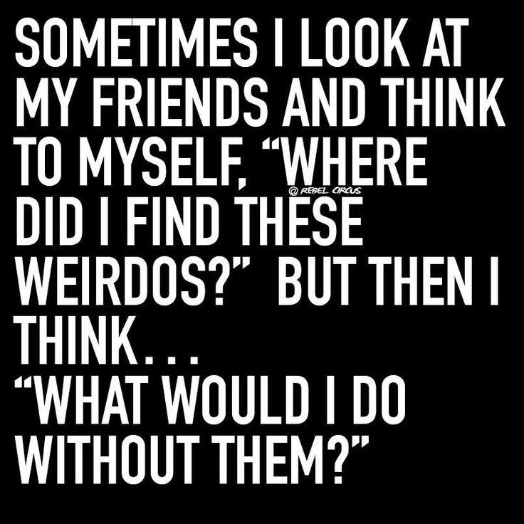 Friends #friendship #weirdo