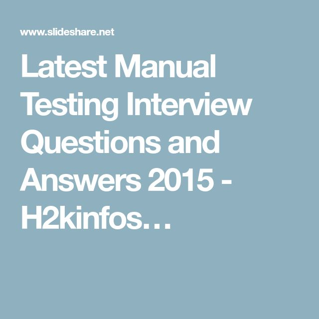 Latest Manual Testing Interview Questions and Answers 2015 - H2kinfos…