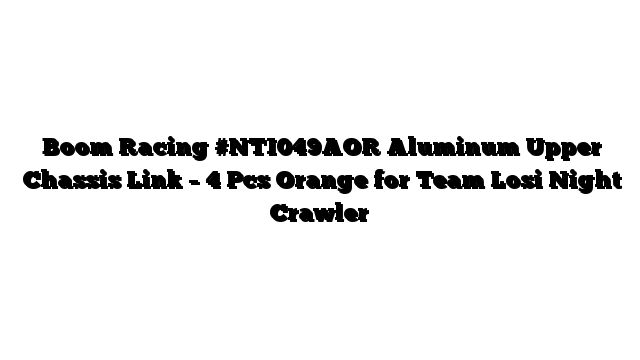 Boom Racing #NTI049AOR Aluminum Upper Chassis Link - 4 Pcs Orange for Team Losi Night Crawler - http://techstronics.com/reviews/hobbies/rc-cars/losi/boom-racing-nti049aor-aluminum-upper-chassis-link-4-pcs-orange-for-team-losi-night-crawler/  - #Losi