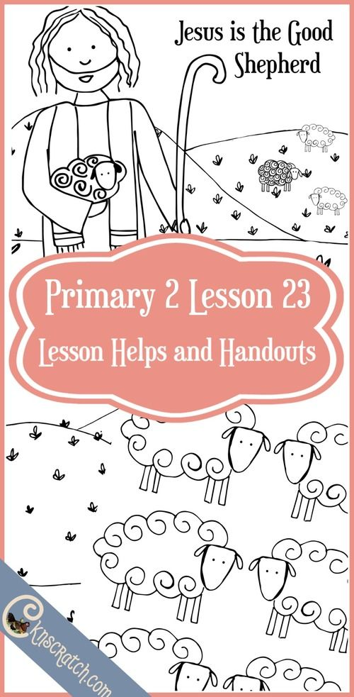 Great LDS handouts and helps for Primary 2 Lesson 23: Jesus Christ is the Good Shepherd