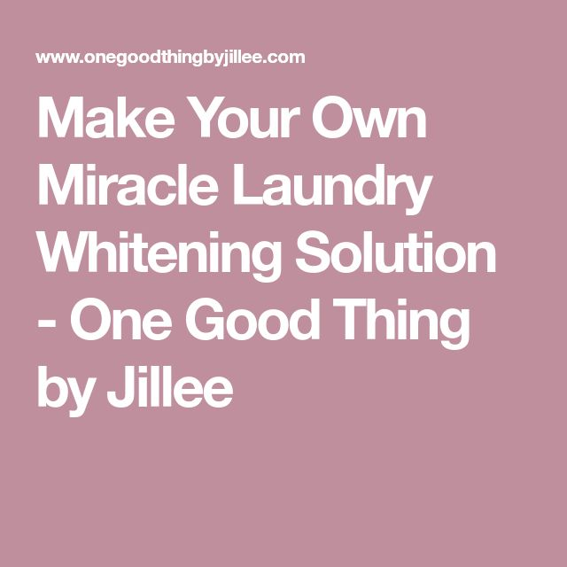 Make Your Own Miracle Laundry Whitening Solution - One Good Thing by Jillee