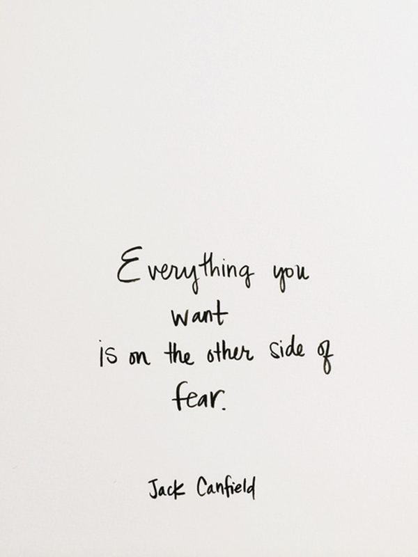 everything you want is on the other side of fear // jack canfield