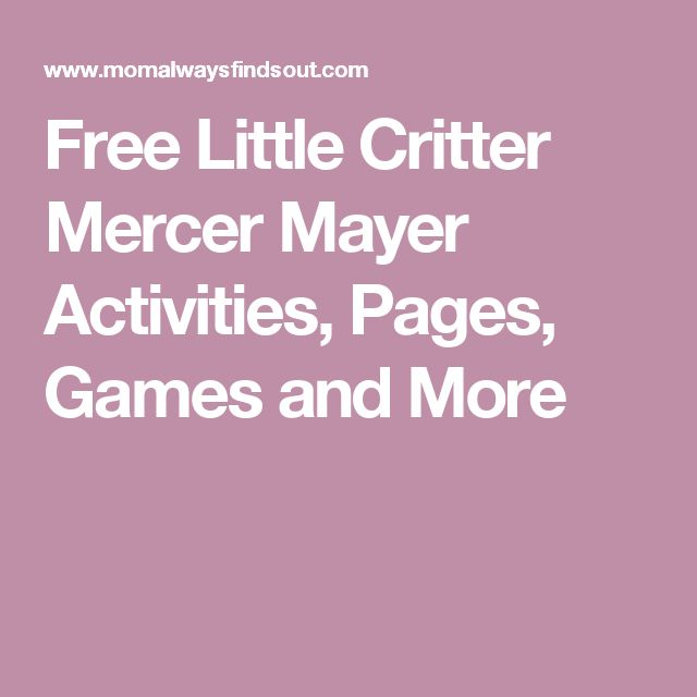 Free Little Critter Mercer Mayer Activities, Pages, Games and More