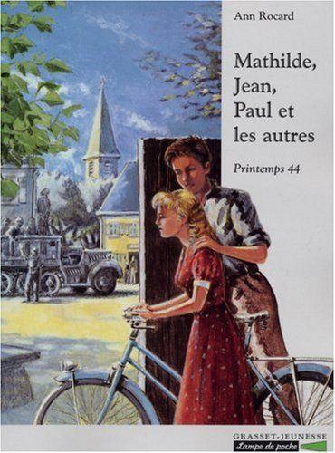 Mathilde, Jean, paul et les autres d'Ann Rocard. Grasset Jeunesse
