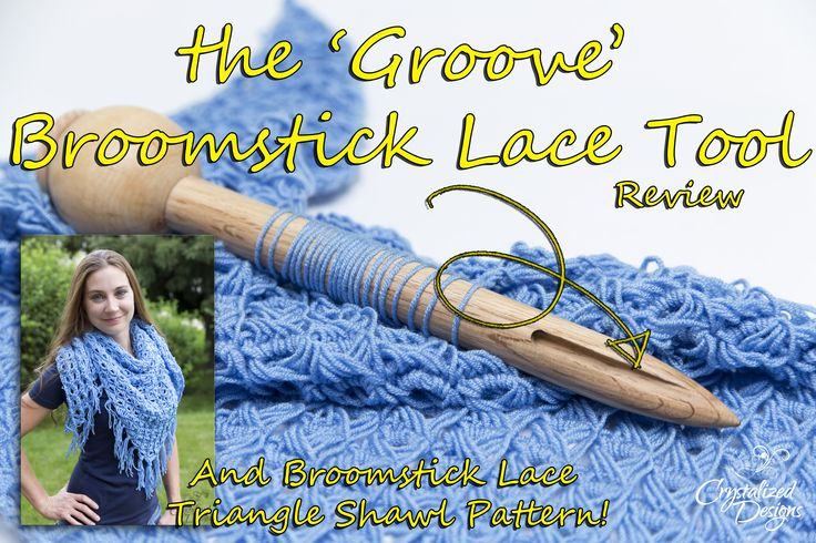 The 'Groove' Broomstick Lace Tool Review and Shawl Pattern
