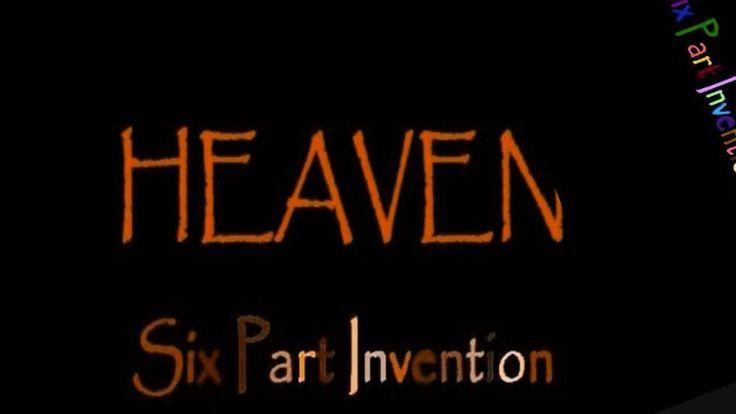Heaven (LYRICS) - Six Part Invention