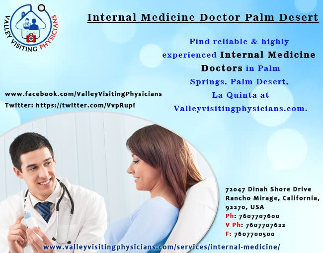 Even if you are on a proper diet and procuring best food, and exercising on a regular basis, still you never know when your body will ask for doctor's supervision. It is always recommended to keep numbers of Internal Medicine Doctor in Palm Desert handy, so that you can call them up, whenever any need arises.