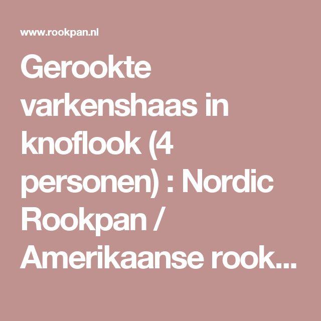 Gerookte varkenshaas in knoflook (4 personen) : Nordic Rookpan / Amerikaanse…