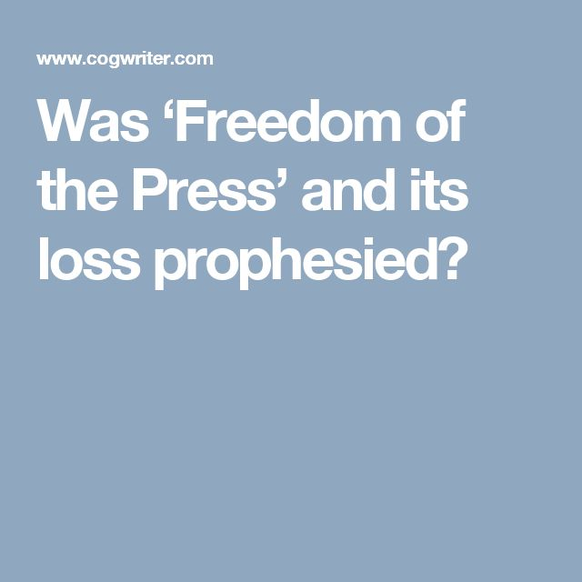 Was 'Freedom of the Press' and its loss prophesied?