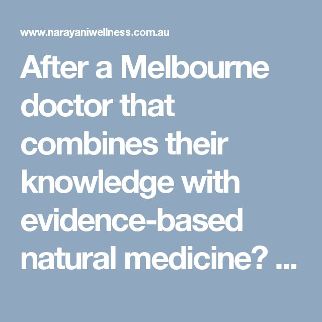 After a Melbourne doctor that combines their knowledge with evidence-based natural medicine? We utilize the best of both medical and natural worlds to help you feel your best, whether it be mood, hormonal or gut health concerns.   Visit here: http://www.narayaniwellness.com.au/functional-naturopathy/