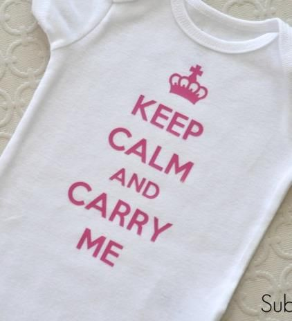 "ok, this is the very last ""Keep Calm..."" I want to see, but this onesie is too freakin' cute!!!"
