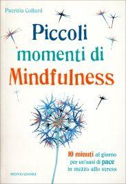 Piccoli Momenti di Mindfulness Patrizia Collard