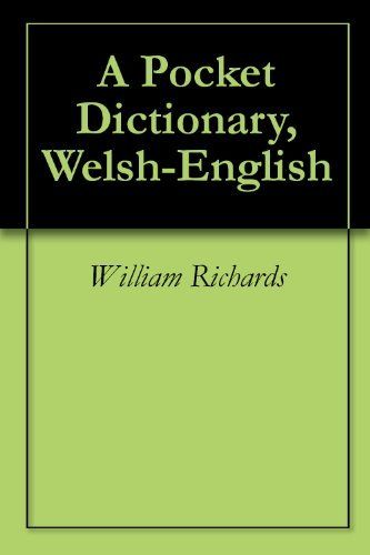A Pocket Dictionary, Welsh-English by William Richards. $1.13. 383 pages