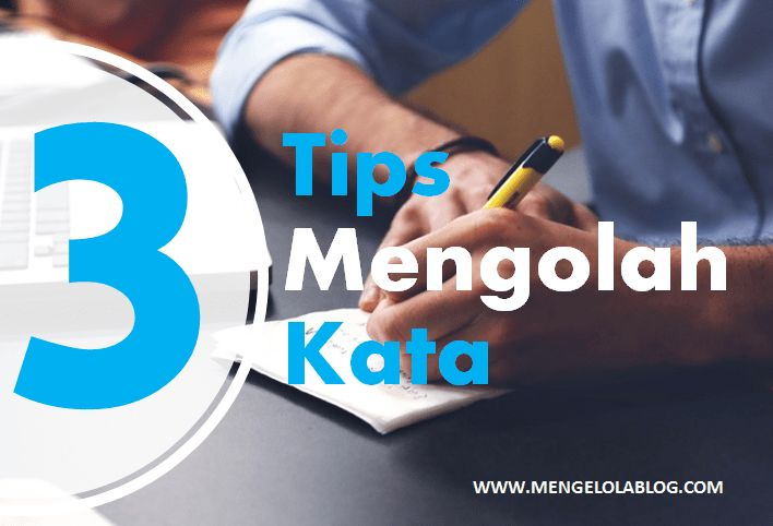 3 tips mengolah kata