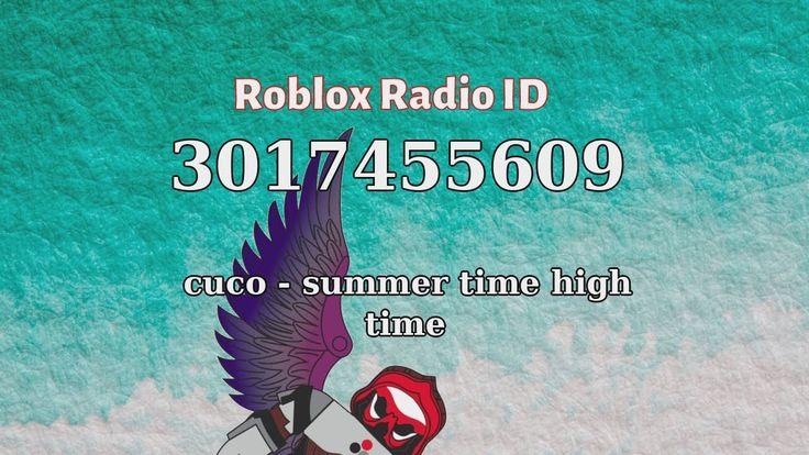 Cuco Summer Time High Time Roblox Id Roblox Radio Code Roblox Music Roblox Summer Time Radio