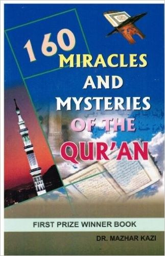 160-miracles-and-mysteries-of-the-quran-dr-mazhar-kazi