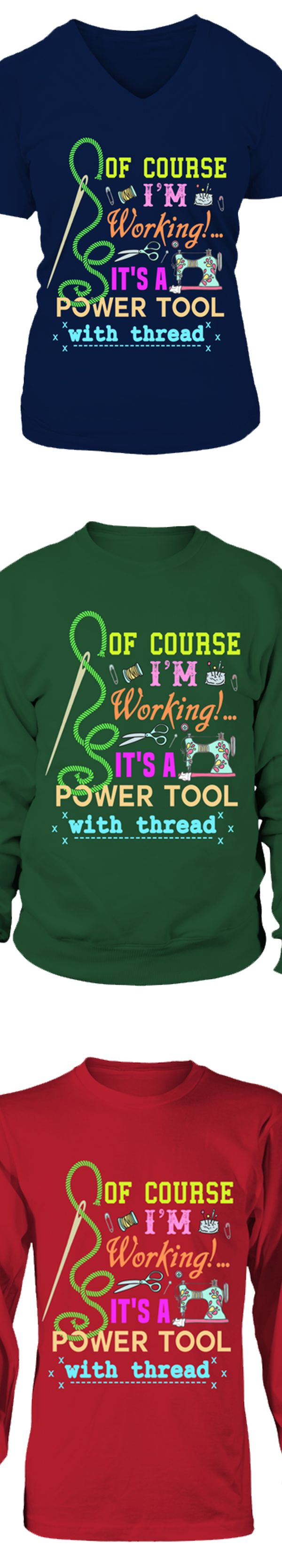 Shirt design course - Of Course I M Working It S A Power Tool With Thread