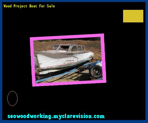 Wood Project Boat For Sale 095525 - Woodworking Plans and Projects!