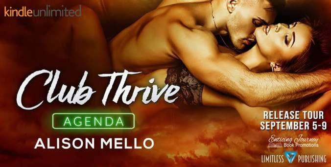 #NewRelease  Club Thrive: Agenda (The Club Thrive Series Book 3) by Alison Mello is #LIVE! #OneClick this new #RomanticSuspense novel today! #KindleUnlimited  == BUY NOW #KU == Amazon: http://amzn.to/2ev3Keg  Amazon CA: http://amzn.to/2epwgKM  Amazon UK: http://amzn.to/2epwx0g  Amazon AU: http://amzn.to/2epyrxX == PRAISE FOR CLUB THRIVE: AGENDA ==  Alison Mello has rocked my world again with Club Thrive Agenda. This book is outrageously sexy!  CoffeeMom (Amazon Review) With some serious…