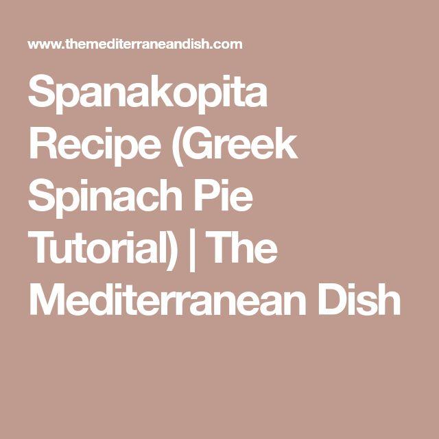 Spanakopita Recipe (Greek Spinach Pie Tutorial) | The Mediterranean Dish