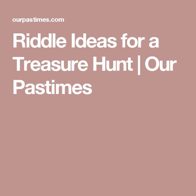 1000+ Ideas About Treasure Hunt Riddles On Pinterest