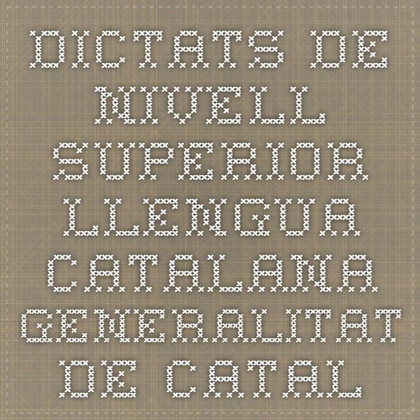 Dictats de nivell superior. Llengua catalana. Generalitat de Catalunya