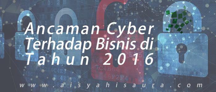 Beberapa ancaman digital dan ancaman cyber di tahun 2016 yang perlu diperhatikan para CIO di perusahaan-perusahaan Indonesia.