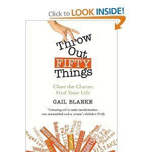 Throw out 50 thingsClear, Bygail Blank, Worth Reading, Fifty Things Ne, De Clutter Organic, Throw, Book Worth, Fantastic Book, Finding