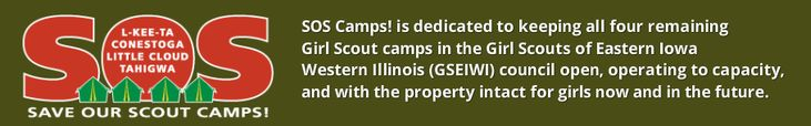 SOS Camps! Save Our Girl Scout Camps. - Save Our Girl Scout Camps in the Girl Scouts of Eastern Iowa and Western Illinois Council, GSEIWI