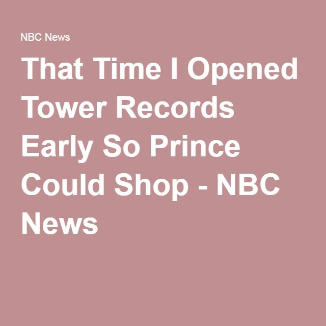 That Time I Opened Tower Records Early So Prince Could Shop - NBC News