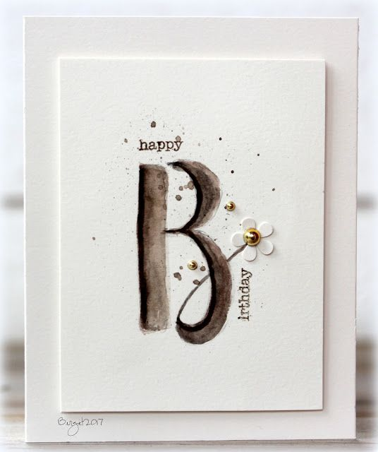 Here´s my card for the challenge at Less is More´s blog Alphabet Used watercolor for the B and added the text fromSnippets  Thanks!
