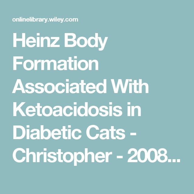 Heinz Body Formation Associated With Ketoacidosis in Diabetic Cats - Christopher - 2008 - Journal of Veterinary Internal Medicine - Wiley Online Library