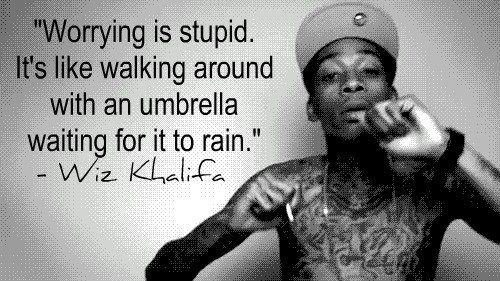 .Words Of Wisdom, This Man, The Wiz, Remember This, Wizkhalifa, Journals Quotes, Wiz Khalifa, Worry, True Stories
