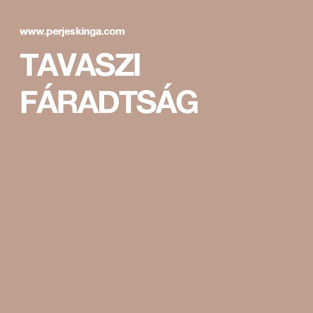 TAVASZI FÁRADTSÁG