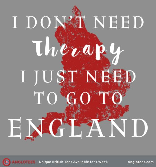 Anglotees.com. I don't need therapy, I just need to go BACK to England!