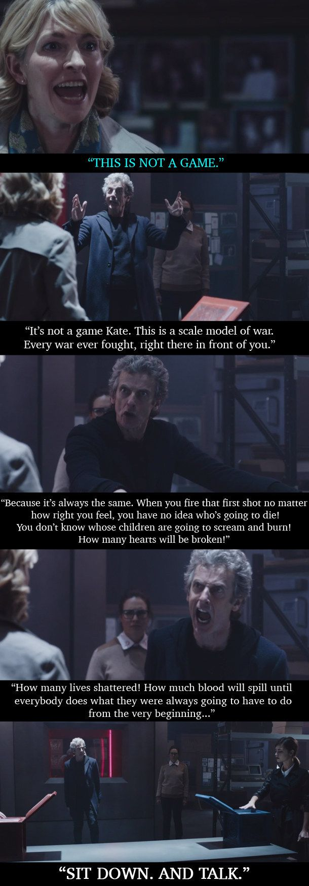 "He had engineered a war game so that both humans and the aliens believed that they had a 50% chance of winning or losing, entirely at random. This led to the accusation of playing games. | A Lot Of People Are Sharing This Powerful ""Doctor Who"" Speech About War"