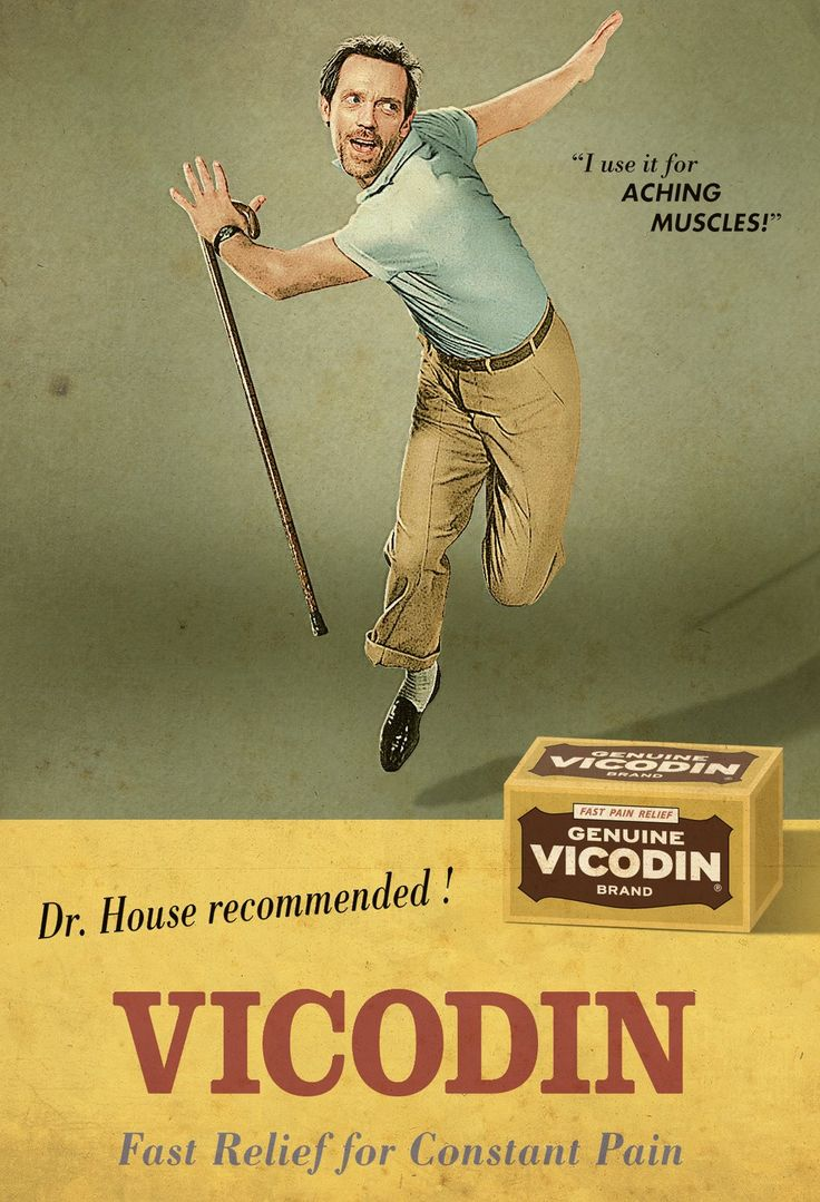 Dr. House Recommended! Vicodin: Fast relief for constant pain! Don't mind the side effects...Hugh Laurie, House Recommendations, House Md, Huge House, Housemd, Dr. House, Funny Stuff, Humor, Vicodin